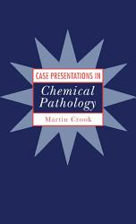 Case Presentations in Chemical Pathology PDF