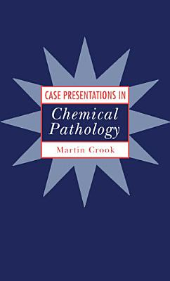 Case Presentations in Chemical Pathology PDF