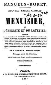 Nouveau manuel complet du menuisier, de l'ébéniste et du layetier: Volume1