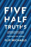 Five Half Truths