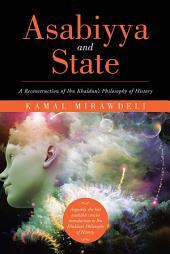 Asabiyya and State: A Reconstruction of Ibn Khaldun's Philosophy of History