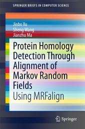 Protein Homology Detection Through Alignment of Markov Random Fields: Using MRFalign