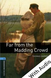 Far from the Madding Crowd - With Audio Level 5 Oxford Bookworms Library: Edition 3