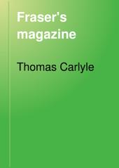 Fraser's Magazine: Volume 4; Volume 84