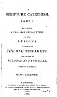 A Scripture Catechism Containing a Familiar Explanation of the Lessons Selected from the Old Testament for the Use of Schools and Families PDF