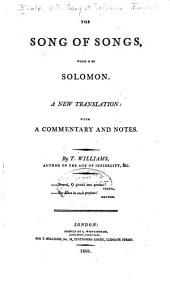 The Song of Songs, which is by Solomon: A New Translation: with a Commentary and Notes