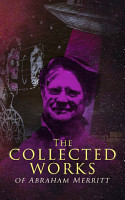 The Collected Works of Abraham Merritt PDF