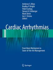 Cardiac Arrhythmias: From Basic Mechanism to State-of-the-Art Management