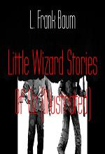 Little Wizard Stories Of Oz (Illustrated)