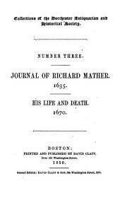 Journal of Richard Mather, 1635: His life and death, 1670