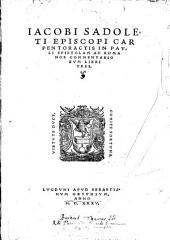 Iacobi Sadoleti Episcopi Carpentoractis In Pavli Epistolam Ad Romanos Commentariorvm Libri Tres