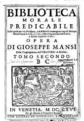 Bibliotheca morale predicabile nella quale per via d'alfabeto... Opera di Gioseppe Mansi...