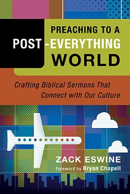Preaching to a Post Everything World PDF