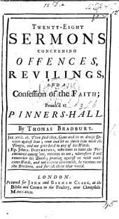 Twenty-eight Sermons Concerning Offences, Revilings, and a Confession of Faith: Preach'd at Pinners-Hall