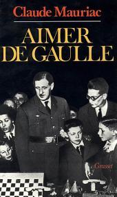 Le temps immobile T05: Aimer De Gaulle
