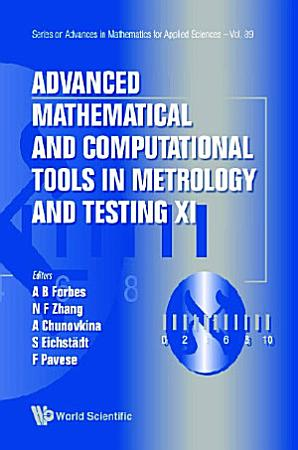 Advanced Mathematical And Computational Tools In Metrology And Testing Xi PDF