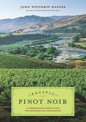 Pacific Pinot Noir: A Comprehensive Winery Guide for Consumers and Connoisseurs