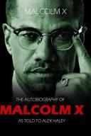 The Autobiography of Malcom X