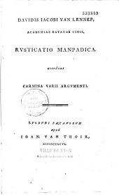 Davidis Jacobi Van Lennep,... Rusticatio manpadica. Accedunt carmina varii argumenti