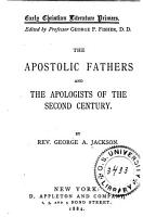 The Apostolic Fathers and the Apologists of the Second Century PDF