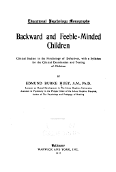 Backward and Feeble-minded Children: Clincial Studies in the Psychology of Defectives, with a Syllabus for the Clinical Examination and Testing of Children