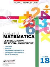 Lezioni di matematica 18 - Le Disequazioni Irrazionali Numeriche