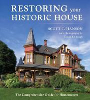 Restoring Your Historic House  The Comprehensive Guide for Homeowners PDF