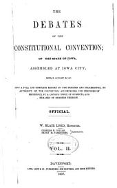 The debates of the Constitutional convention: of the state of Iowa, assembled at Iowa City, Monday, January 19, 1857