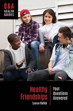 Healthy Friendships: Your Questions Answered