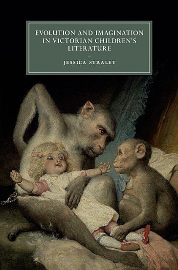 Evolution and Imagination in Victorian Children s Literature PDF