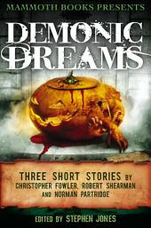 Mammoth Books presents Demonic Dreams: Three Stories by Christopher Fowler, Robert Shearman and Norman Partridge