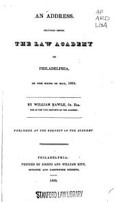 An address delivered before the Law Academy of Philadelphia on the sixth of May, 1835