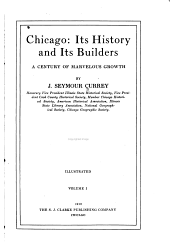 Chicago: Its History and Its Builders, a Century of Marvelous Growth, Volume 1