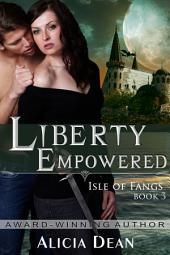 Liberty Empowered (The Isle of Fangs Series, Book 3)