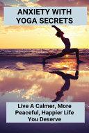Anxiety With Yoga Secrets PDF