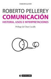 Comunicación: Historia, usos e interpretaciones