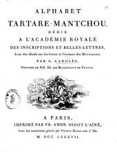 Alphabet tartare-mantchou: dedié a l'Académie Royale des inscriptions et belles-lettres, avec des détails sur les lettres et l'écriture des Mantchoux