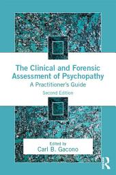 The Clinical and Forensic Assessment of Psychopathy: A Practitioner's Guide, Edition 2
