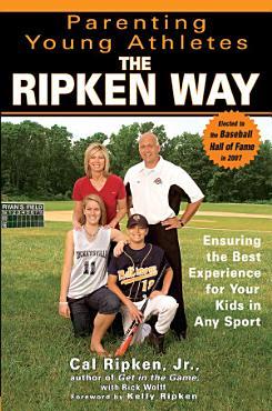 Parenting Young Athletes the Ripken Way PDF