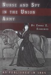 Nurse and Spy in the Union Army: The Adventures and Experiences of a Woman in the Hospitals, Camps and Battlefields