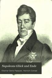 Napoleons Glück und Ende: Erinnerungen eines Staatsmannes 1806-1815, Band 1