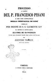 Processo a carico del p. Francesco Pisani e dei suoi confratelli della Compagnia di Gesù compilato per ordine di S. S. Clemente 14. ... da Agostino Theiner
