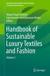 Handbook of Sustainable Luxury Textiles and Fashion: Volume 2
