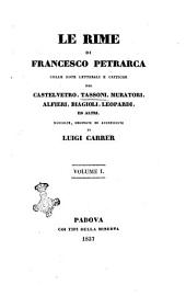 Le rime di Francesco Petrarca: Vol. 1, Volume 1