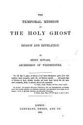 The Temporal Mission of the Holy Ghost; Or, Reason and Revelation