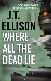 Where All the Dead Lie: A Thrilling Suspense Novel