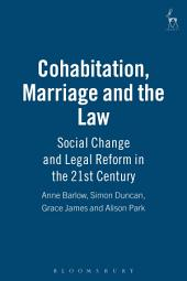 Cohabitation, Marriage and the Law: Social Change and Legal Reform in the 21st Century