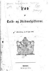 Lov om told- og skibsafgifterne: Skodsborg, den 4de juli 1863