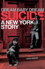 Dream Baby Dream: Suicide: A New York City Story
