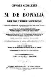 Oeuvres complètes de M. de Bonald, Pair de France et Membre de l'Acadʹemie Française: suivies d'une table analytique des matières en dehors des tables particulières, Volume3